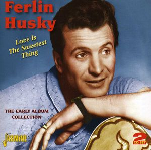 Love Is the Sweetest Thing: Early Album Collection [Import] , Ferlin Husky