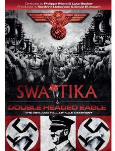 Swastika /  Double-Headed Eagle: The Rise and Fall of Nazi Germany [Import]
