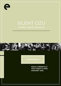 Silent Ozu: Three Crime Dramas (Criterion Collection - Eclipse Series 42)