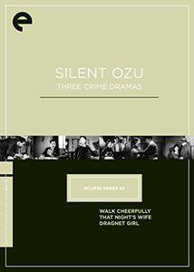 Silent Ozu: Three Crime Dramas (Criterion Collection - Eclipse Series 42)