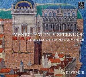 Venecie Mundi Splendor - Marvels of Medieval Venic