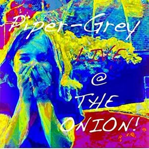 Piper-Grey Live At The Onion!