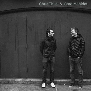 Chris Thile & Brad Mehldau , Chris Thile & Brad Mehldau