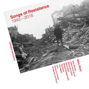 Songs Of Resistance 1942-2018 , Marc Ribot