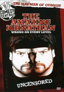 The Amazing Jonathan: Wrong on Every Level: Uncensored