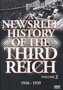 A Newsreel History of the Third Reich: Volume 2