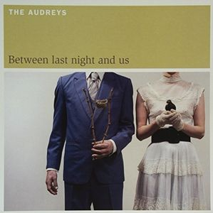 Between Last Night & Us [Import] , The Audreys