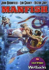 Manfish & Wetbacks