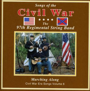 Songs of the Civil War Marching Along 6