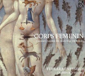 Corps Femenin: L'avant-Garde de Jean Duc de Berry