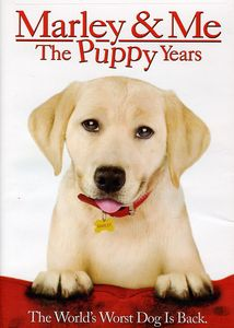 Marley and Me: The Puppy Years