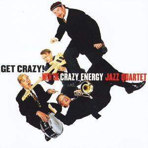 Get Crazy with the Crazy Energy Jazz Quartet