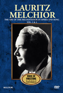 Lauritz Melchior: The Art of the Heldentenor in Opera and Song: Volume 1 & 2