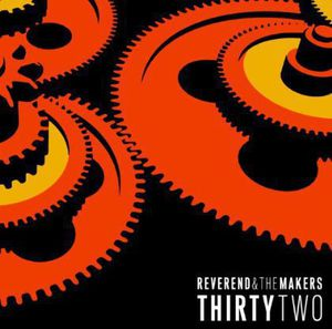 Thirtytwo [Import] , Reverend and the Makers