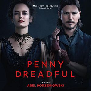 Penny Dreadful (Score) (Original Soundtrack) , Abel Korzeniowski