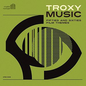 Troxy Music: Fifties and Sixties Film Themes (Original Soundtrack) [Import]
