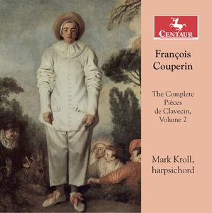 Francois Couperin: The Complete Pieces de Clavecin, Vol. 2