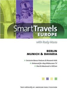 Smart Travels Europe With Rudy Maxa: Berlin /  Munich and Bavaria