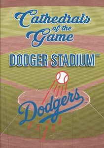 Cathedrals of the Game: Dodger Stadium