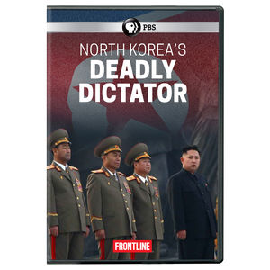 FRONTLINE: North Korea's Deadly Dictator