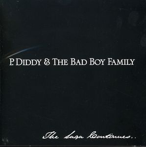 P. Diddy and The Bad Boy Family: The Saga Continues [Explicit Content]
