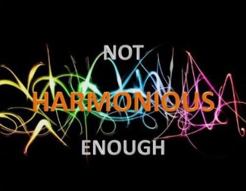 Not Harmonious Enough