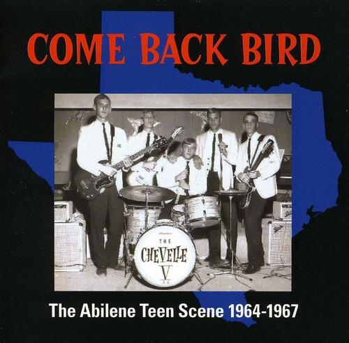 Come Back Bird: The Abilene Teen Scene 1964-1967