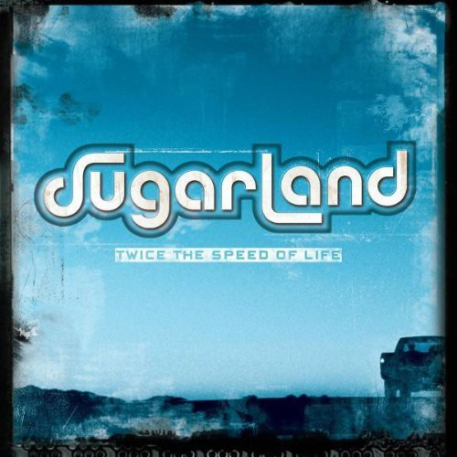 Sugarland-Twice the Speed of Life