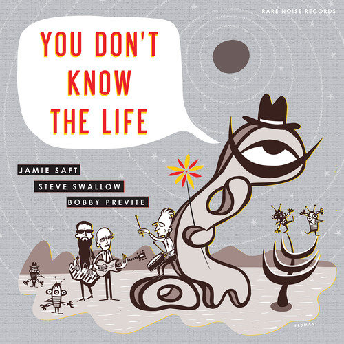 You Don't Know The Life , Jamie Saft