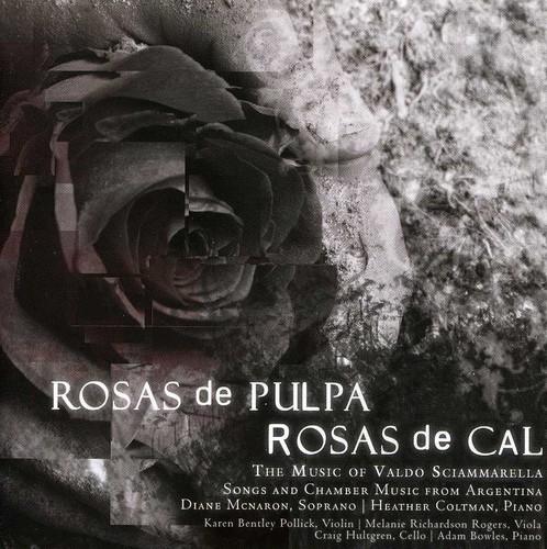 Rosas de Pulpa Rosas de Cal-The Music of Valdo Sciammarella