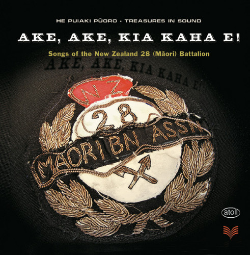 Songs of the New Zealand 28 (Maori) Battalion