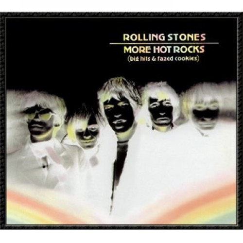 More Hot Rocks (Big Hits & Fazed Cookies) [Import]