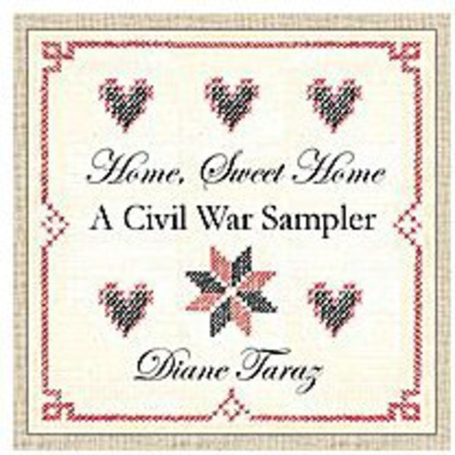 Home Sweet Home: Civil War Sampler