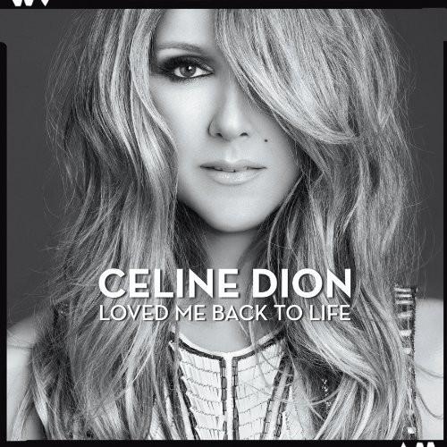 Celine Dion-Loved Me Back to Life