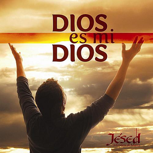 Dios Es Mi Dios
