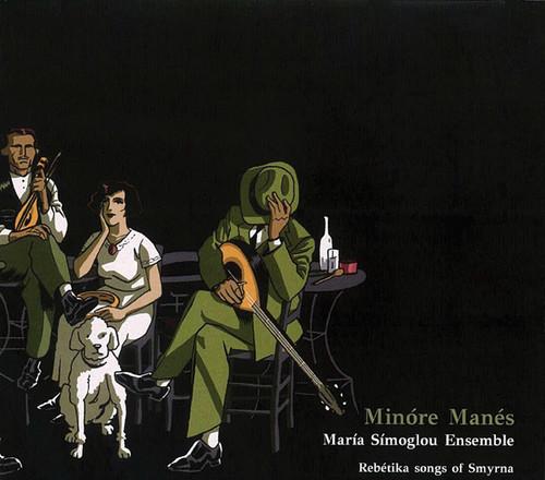 Minore Manes: Rebetika Songs of Smyrna