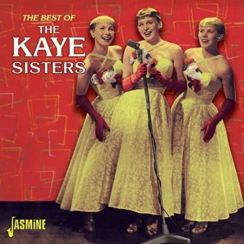 Best of the Kaye Sisters [Import]
