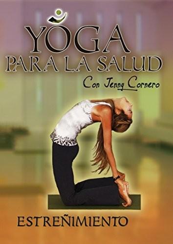 Yoga Para La Salud Con Jenny Cornero: Estrenimieno
