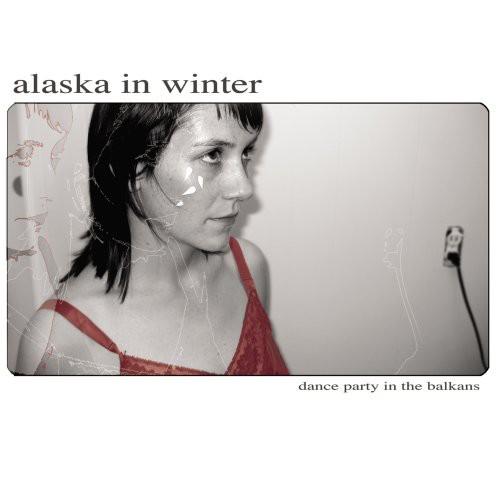 Alaska in Winter-Dance Party in the Balkans