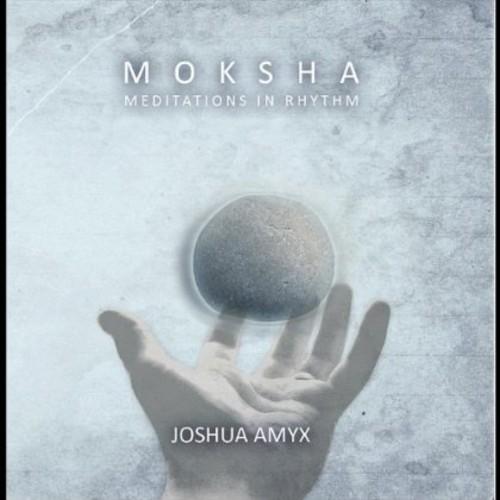 Moksha: Meditations in Rhythm