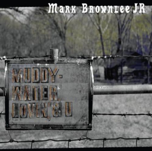 Muddy Water Lovin' & You