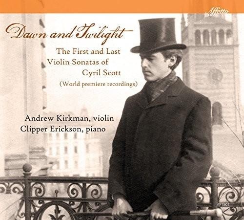 Dawn and Twilight: The First & Last Violin Sonatas of Cyril Scott
