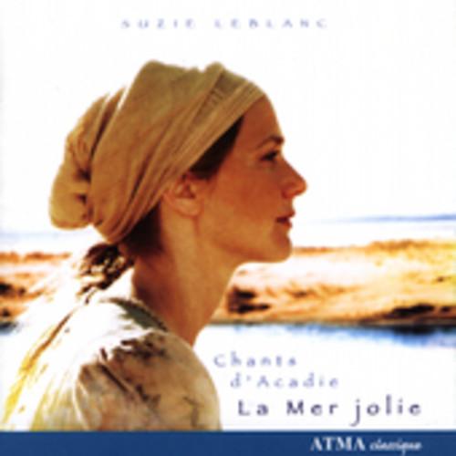 La Mer Jolie: Chants D'acadie