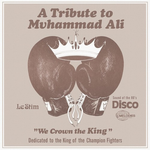 Le Stim-A Tribute to Muhammad Ali (We Crown the King)