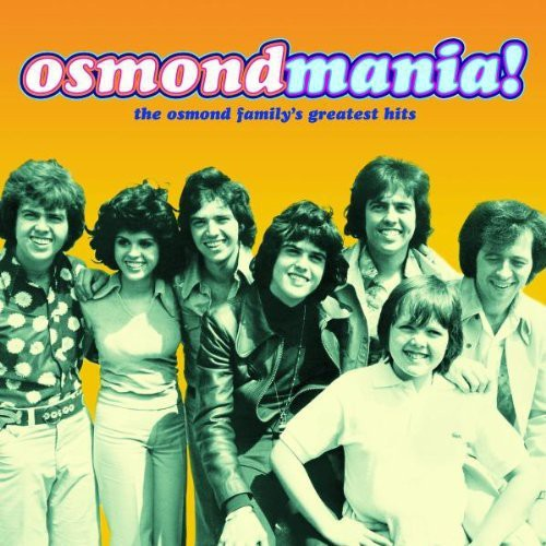 Osmondmania: Osmond Family Greatest Hits