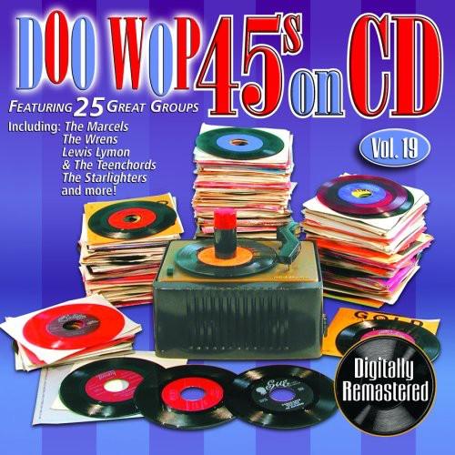 Doo Wop 45's On CD, Vol. 19