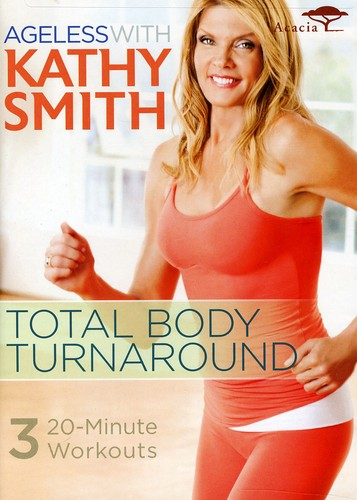 Ageless With Kathy Smith: Total Body Turnaround