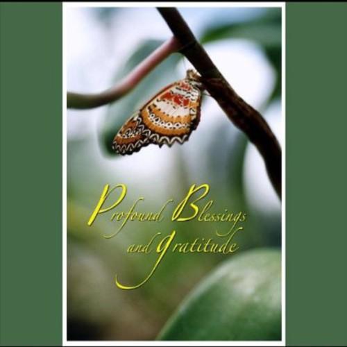 Profound Blessings & Gratitude