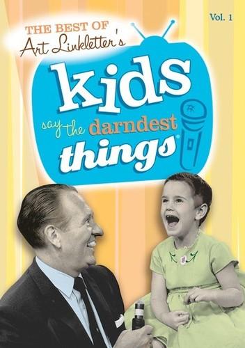 The Best of Art Linkletter's Kids Say the Darndest Things: Volume 1