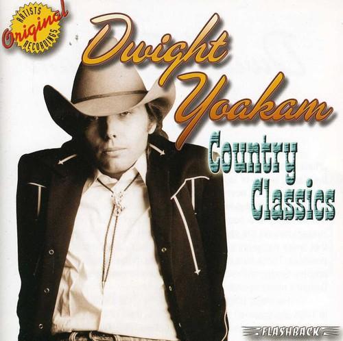 Dwight Yoakam-Country Classics